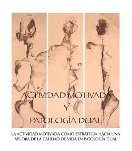 Actividad Motivada y Patología Dual