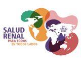'Salud renal para cualquier persona en cualquier lugar' en el Día Mundial del Riñón